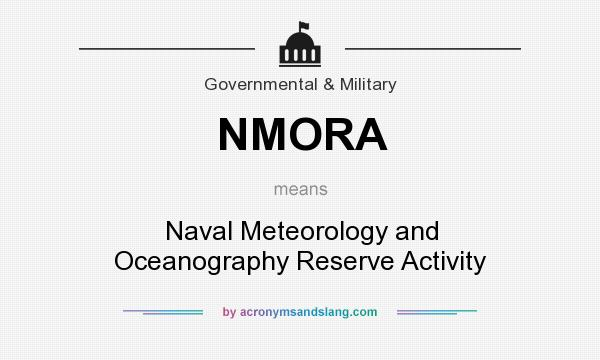 What does NMORA mean? It stands for Naval Meteorology and Oceanography Reserve Activity