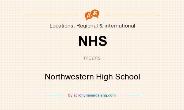What does NHS mean? It stands for Northwestern High School