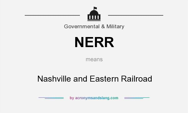 What does NERR mean? It stands for Nashville and Eastern Railroad