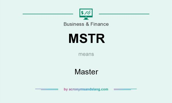 What does MSTR mean? It stands for Master