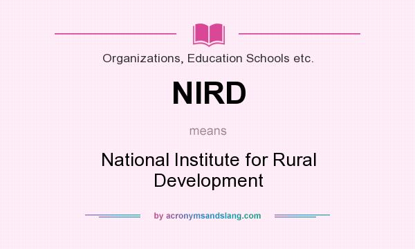 What does NIRD mean? It stands for National Institute for Rural Development