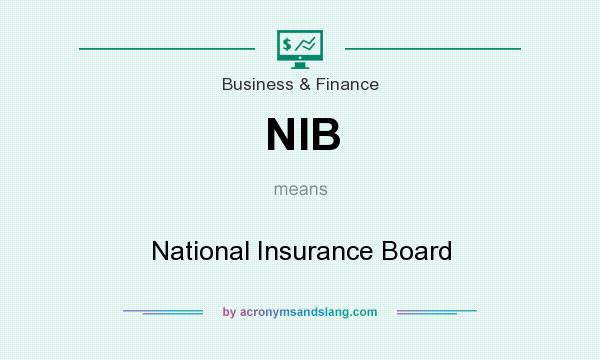 What does NIB mean? It stands for National Insurance Board
