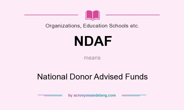 What does NDAF mean? It stands for National Donor Advised Funds