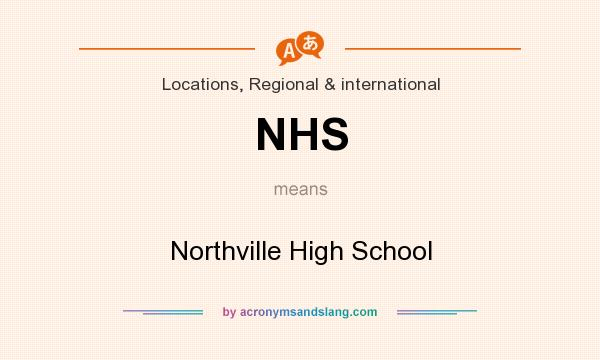 What does NHS mean? It stands for Northville High School
