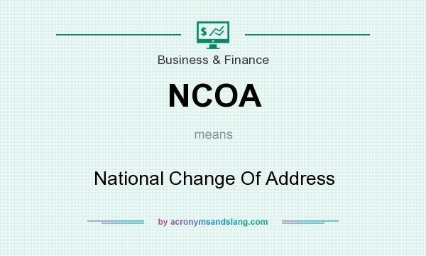 What does NCOA mean? It stands for National Change Of Address