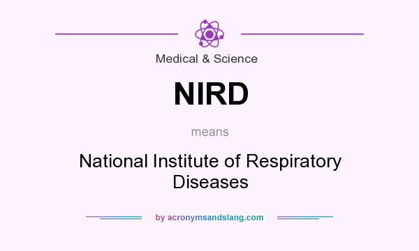 What does NIRD mean? It stands for National Institute of Respiratory Diseases