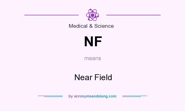 What does NF mean? It stands for Near Field