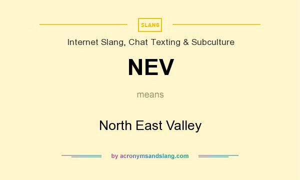 What does NEV mean? It stands for North East Valley