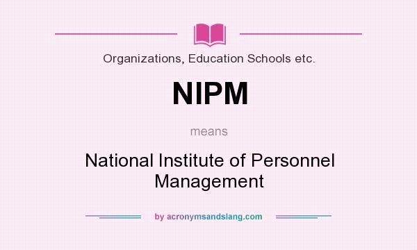 What does NIPM mean? It stands for National Institute of Personnel Management