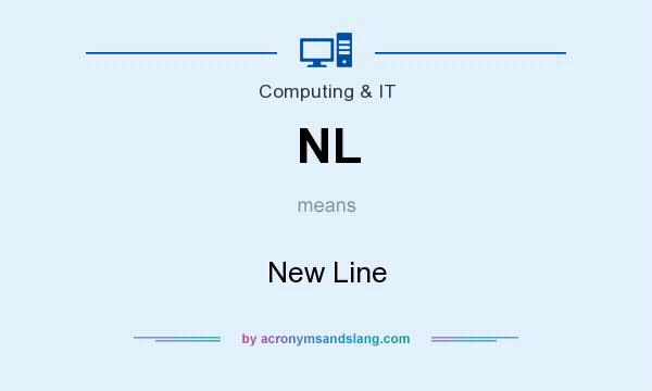 What does NL mean? It stands for New Line