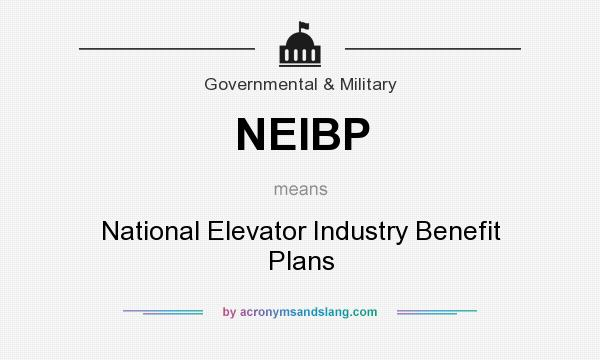 What does NEIBP mean? It stands for National Elevator Industry Benefit Plans