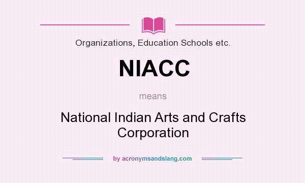 What does NIACC mean? It stands for National Indian Arts and Crafts Corporation