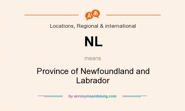 What does NL mean? It stands for Province of Newfoundland and Labrador