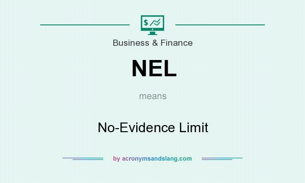 What does NEL mean? It stands for No-Evidence Limit