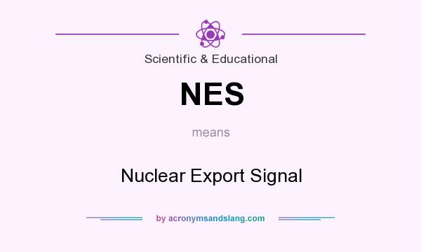 What does NES mean? It stands for Nuclear Export Signal