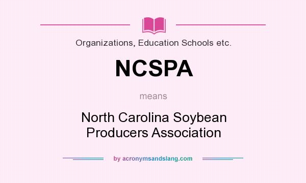 What does NCSPA mean? It stands for North Carolina Soybean Producers Association