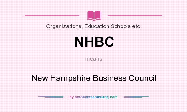 What does NHBC mean? It stands for New Hampshire Business Council