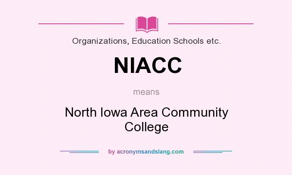 What does NIACC mean? It stands for North Iowa Area Community College