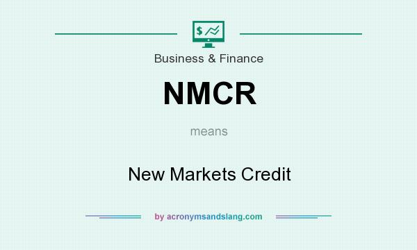 What does NMCR mean? It stands for New Markets Credit
