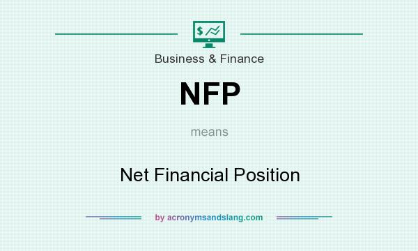 What does NFP mean? It stands for Net Financial Position