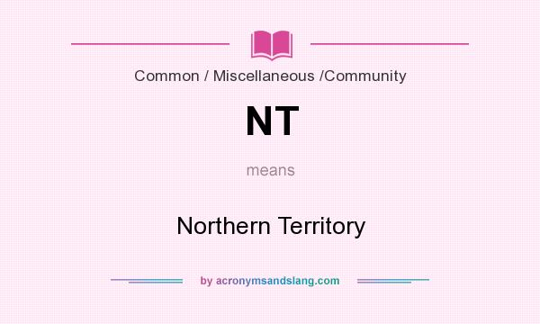 What does NT mean? It stands for Northern Territory