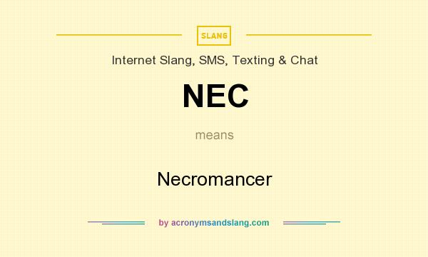 What does NEC mean? It stands for Necromancer