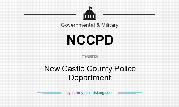What does NCCPD mean? It stands for New Castle County Police Department