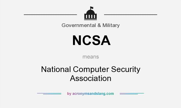 What does NCSA mean? It stands for National Computer Security Association