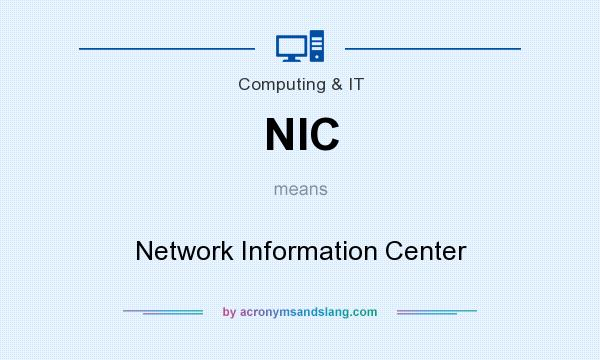 What does NIC mean? It stands for Network Information Center
