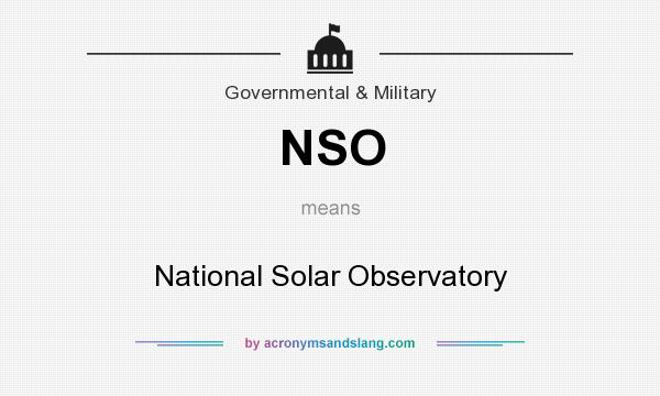 What does NSO mean? It stands for National Solar Observatory