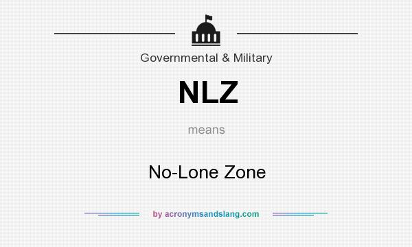 What does NLZ mean? It stands for No-Lone Zone