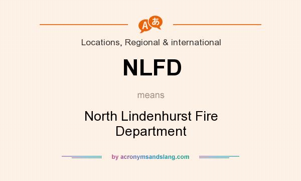 What does NLFD mean? It stands for North Lindenhurst Fire Department