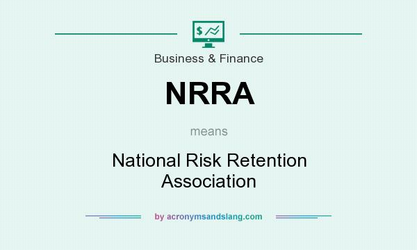 What does NRRA mean? It stands for National Risk Retention Association