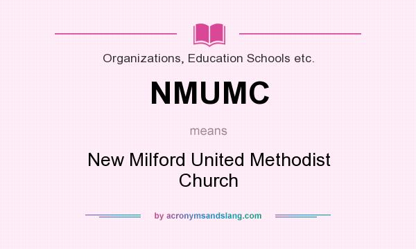 What does NMUMC mean? It stands for New Milford United Methodist Church