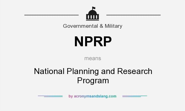 What does NPRP mean? It stands for National Planning and Research Program