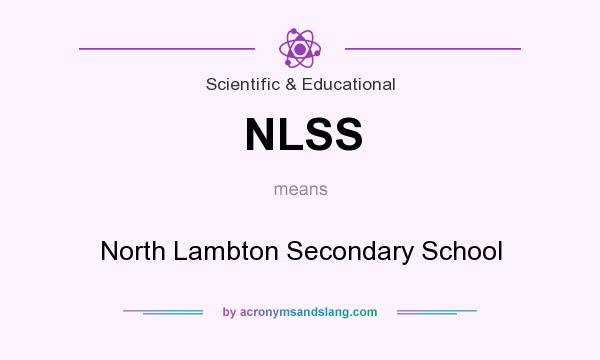 What does NLSS mean? It stands for North Lambton Secondary School