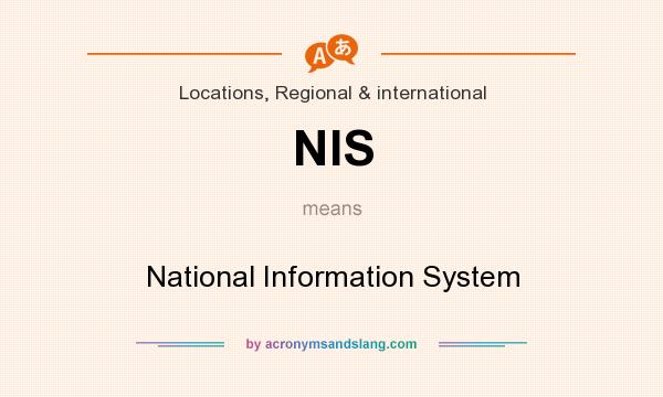 What does NIS mean? It stands for National Information System