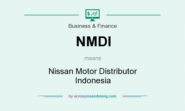 What does NMDI mean? It stands for Nissan Motor Distributor Indonesia
