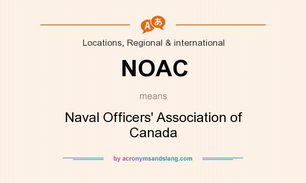 What does NOAC mean? It stands for Naval Officers` Association of Canada