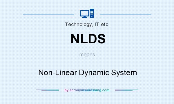 What does NLDS mean? It stands for Non-Linear Dynamic System