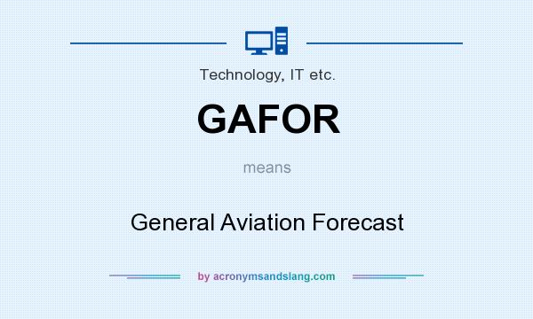 What does GAFOR mean? It stands for General Aviation Forecast