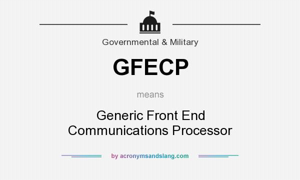 What does GFECP mean? It stands for Generic Front End Communications Processor