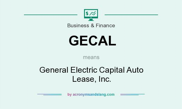 What does GECAL mean? It stands for General Electric Capital Auto Lease, Inc.