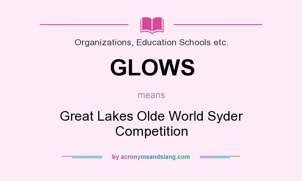 What does GLOWS mean? It stands for Great Lakes Olde World Syder Competition