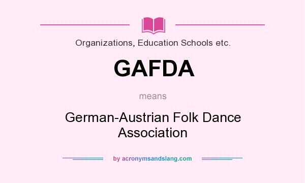 What does GAFDA mean? It stands for German-Austrian Folk Dance Association