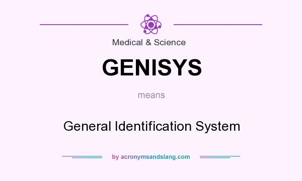 What does GENISYS mean? It stands for General Identification System
