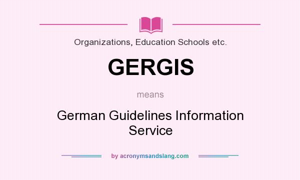 What does GERGIS mean? It stands for German Guidelines Information Service