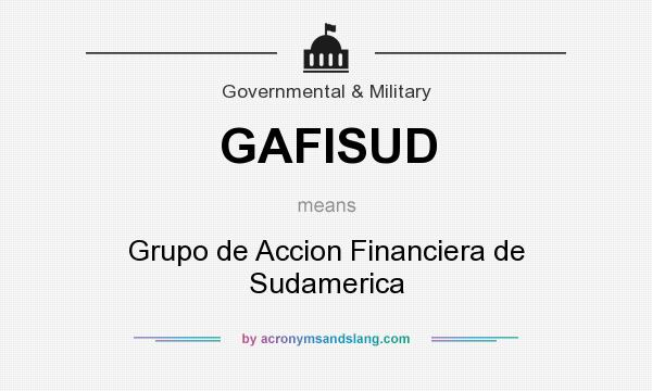 What does GAFISUD mean? It stands for Grupo de Accion Financiera de Sudamerica