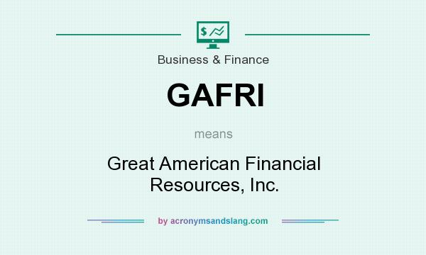 What does GAFRI mean? It stands for Great American Financial Resources, Inc.