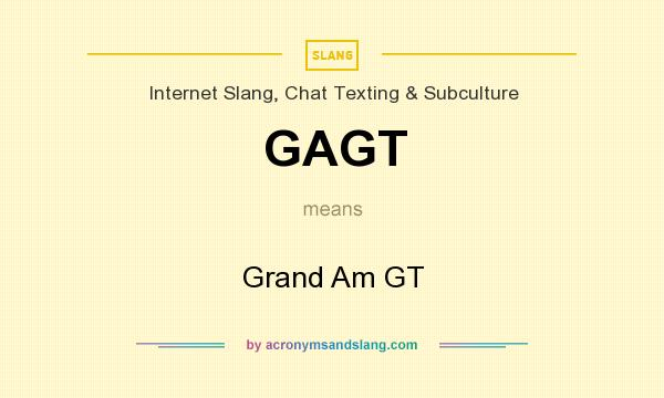 What does GAGT mean? It stands for Grand Am GT